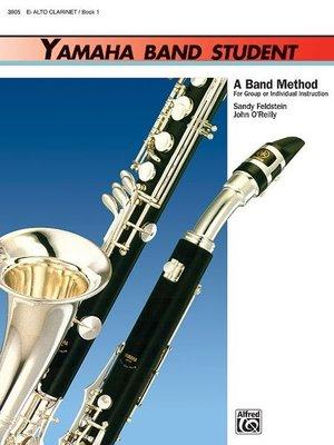 【599免運費】Yamaha Band Student, Book 1【E-flat Alto Clarinet】905