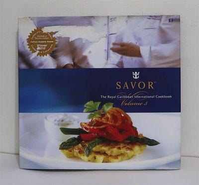 SAVOR:The Royal Caribbean International Cookbook Volume 3