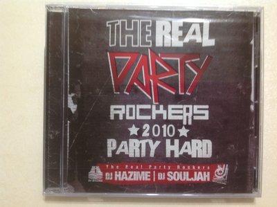 ~拉奇音樂~DJ HAZIME,DJ SOULJAH /The Real Party Rockers 2010全新未拆封