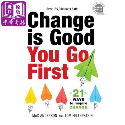 Change is Good...You Go First: 21 Ways to Inspire Change 英文原