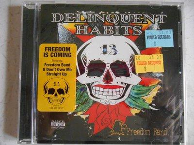 Delinquent Habits - Freedom Band 進口美版
