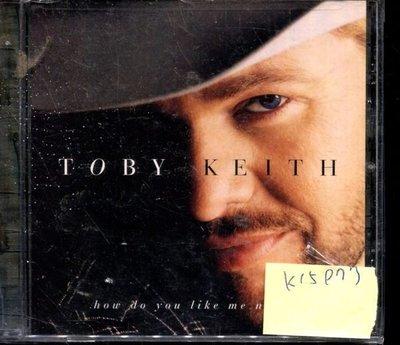*真音樂* TOBY KEITH / HOW DO YOU LIKE ME NOW 美版 全新 K15977 (外殼破)