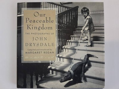 精裝版《Our Peaceable Kingdom: The Photographs of John Drysdale》