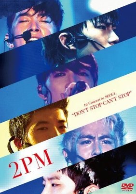 "2PM 1st Concert in SEOUL ""DON'T STOP CAN'T STOP""(日版產限定盤DVD)"