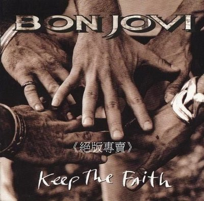 《絕版專賣》Bon Jovi 邦喬飛 / Keep The Faith 保持信念 (德版.半銀圈.無IFPI)