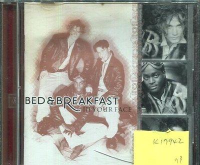 *真音樂* BED & BREAKFAST / IN YOUR FACE 二手 K17942
