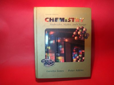 【愛悅二手書坊 16-32】Chemistry: Molecules, Matter and Change (內附光碟)