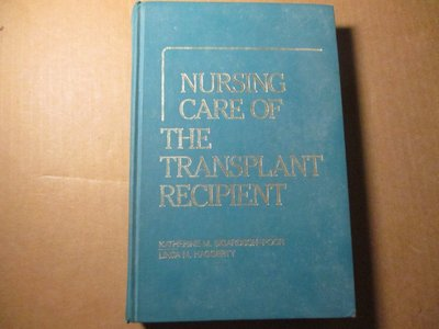 Nursing Care of the Transplant Recipient 作者:Katherine M. Sig