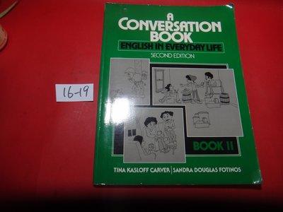 【愛悅二手書坊 16-19】A Conversation Book︰English in Everyday Life-