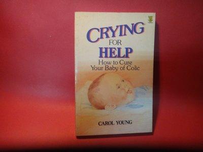 【愛悅二手書坊 02-34】CRYING for HELP How to cure your baby of Colic