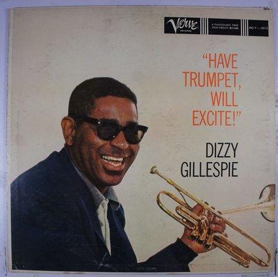 《二手美版黑膠》Dizzy Gillespie - Have Trumpet, Will Excite!