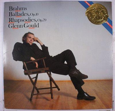 《二手加版黑膠》Brahms - Glenn Gould – Ballades, Op.10, Rhapsodies