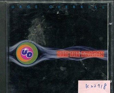 *真音樂* URGE OVERKILL / EXIT THE DRAGON 二手 K22718
