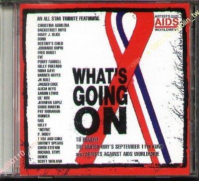 CD滿3張免運【WHAT'S GOING ON】AIDS 真愛救贖~英美群星義唱特輯~U2賈斯汀超級男孩吹牛老爹等免競標