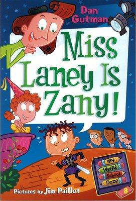 *小貝比的家*MY WEIRD SCHOOL DAZE #8:MISS LANEY IS ZANY!/平裝/7~12歲