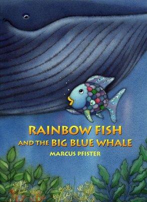 *小貝比的家*RAINBOW FISH AND THE BIG BLUE WHALE /平裝/3~6歲/海洋教育