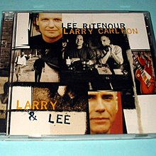 Larry Carlton and Lee Ritenour Larry and Lee早期美版發燒天碟No Ifpi