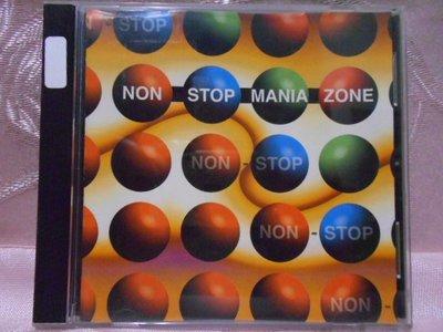 【采葳音樂網】-西洋CD–〝NON STOP MANIA ZONE〞專輯  A5