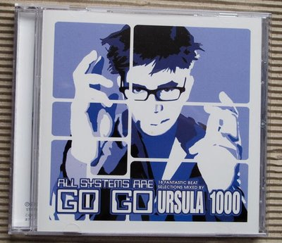 ALL SYSTEMS ARE GO GO by URSULA 1000 (MIXCD)