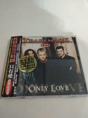 (西) 真情馬克合唱團 Trademark 只有愛 ONLY LOVE (附側標)