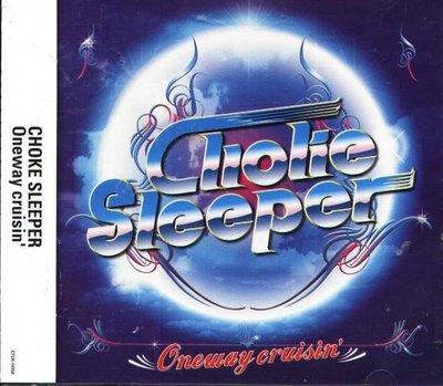 (甲上) CHOKE SLEEPER - Oneway cruisin - 日版