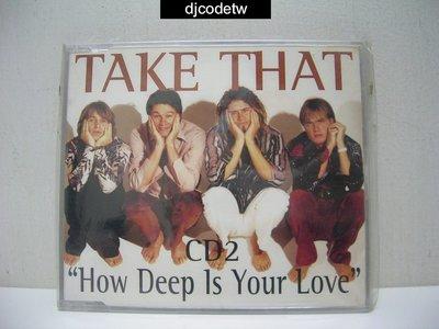 【djcodetw-CD】S1 Take That (接招合唱團)-單曲How deep is your love