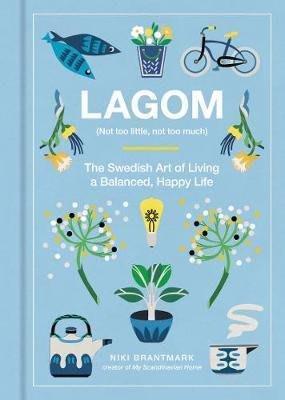 恰到好處:瑞典人的生活藝術 英文原版 Lagom: Not Too Little, Not Too Much