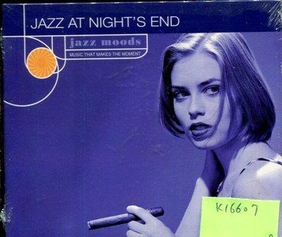 *真音樂* JAZZ AT NIGHT'S END / JAZZ MOODS 全新 K16607