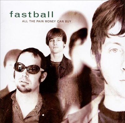 《絕版專賣》Fastball 快速球合唱團 / All The Pain Money Can Buy 金錢快樂守則