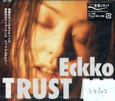 *真音樂* ECKKO / TRUST ME 日版 全新 K5102  (清倉.下標賣1)