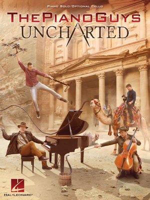 【599免運費】The Piano Guys–Uncharted【Optional:Cello】 HL.00192941