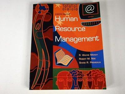 【考試院二手書】《Human Resource Management (8th Edition)》│Prentice Hall│R. Wayne Mondy│ 8成新(22Z43)