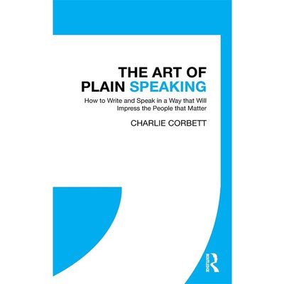 The Art of Plain Speaking: How to Write and Speak 英文原版 說話藝術: