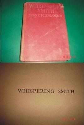 百年上原文老書~ WHISPERING SMITH COPYRIGHT,1906,BY CHARLES SCRINBER'S SONS【CS超聖文化讚】