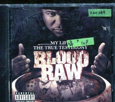 *還有唱片三館* BLOOD RAW / MY LIFE THE TRUE TESTIMONY 二手 ZZ0288