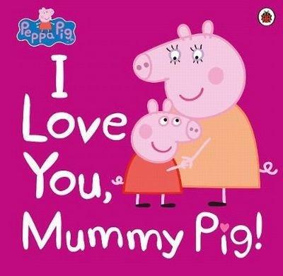 *小貝比的家*PEPPA: I LOVE YOU MUMMY PIG/平裝/3-6歲(母親節)