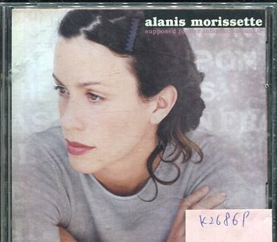 *真音樂* ALANIS MORISSETTE / SUPPOSED FORMER INFATUAT 二手 K26869