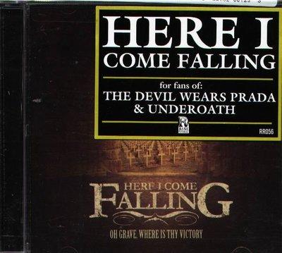 (甲上唱片) Here I Come Falling - Oh Grave Where Is Thy Victory - 美版
