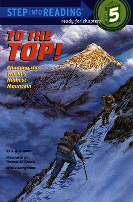 *小貝比的家*TO THE TOP: CLIMBING THE WORLD'S HIGHEST MOUNTAIN /L5