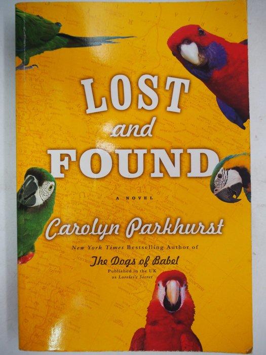 【月界二手書店】Lost And Found 伊甸園的鸚鵡(絕版)_Carolyn Parkhurst〖外文小說〗CGK