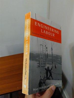 【英文舊書】[社會學] (國發所用書) 工程與社會 Engineering Labour, Peter Meiksins