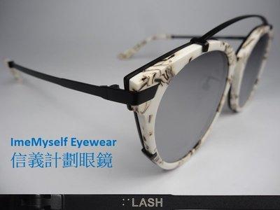 信義計劃 LASH BUMPY ImeMyself Eyewear 太陽眼鏡 Hand Finish手工眼鏡 圓框金屬框
