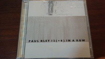 PAUL BLEY 12(+6) IN A ROW 發燒爵士經典絕版罕見盤瑞士版1991年