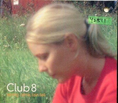 *還有唱片行* CLUB 8 / SPRING CAME RAIN FELL 二手 Y2511 (右上打洞)