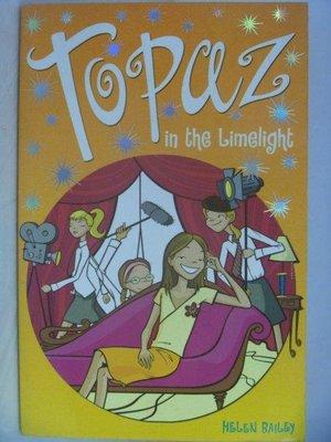 【月界二手書店2】Topaz in the Limelight_Helen Baile_原價278 〖外文小說〗AHQ