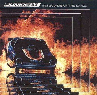 叛客電子搖滾/ 特大號毒蟲 : JUNKIE XL: Big Sounds of the Drags