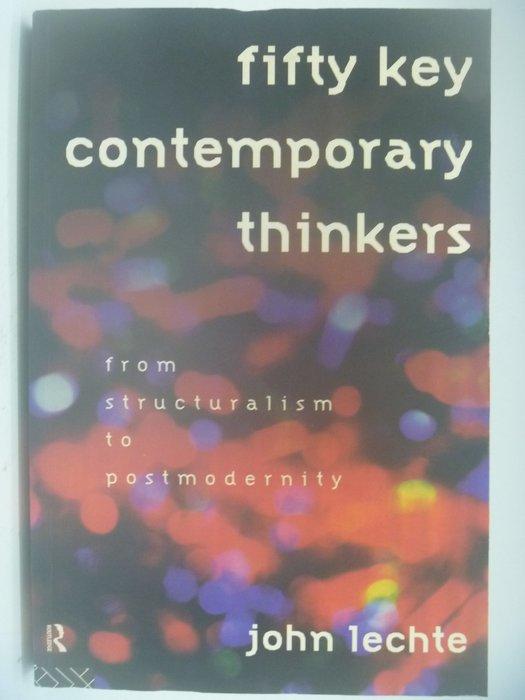 【月界二手書店】Fifty Key Contemporary Thinkers_John Lechte 〖哲學〗AII
