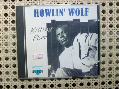 CD~藍調經典Howlin' Wolf--Killing Floor專輯..收錄Little Red Rooster等..曲目如圖示