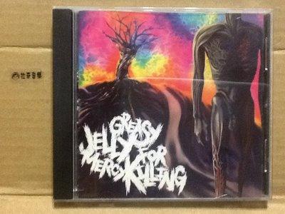 ~拉奇音樂~Greasy Jelly For Mercy Killing/Is Ready to Destroy二手。團